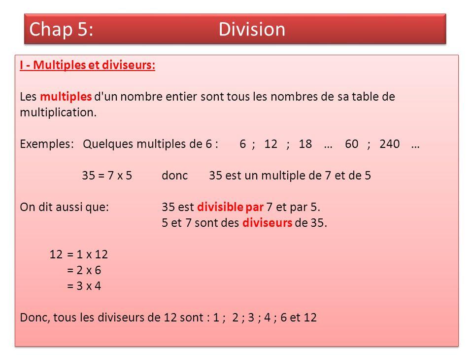 I - Multiples et diviseurs: Ex 18p57 : a)Ecrire cinq multiples de 7.