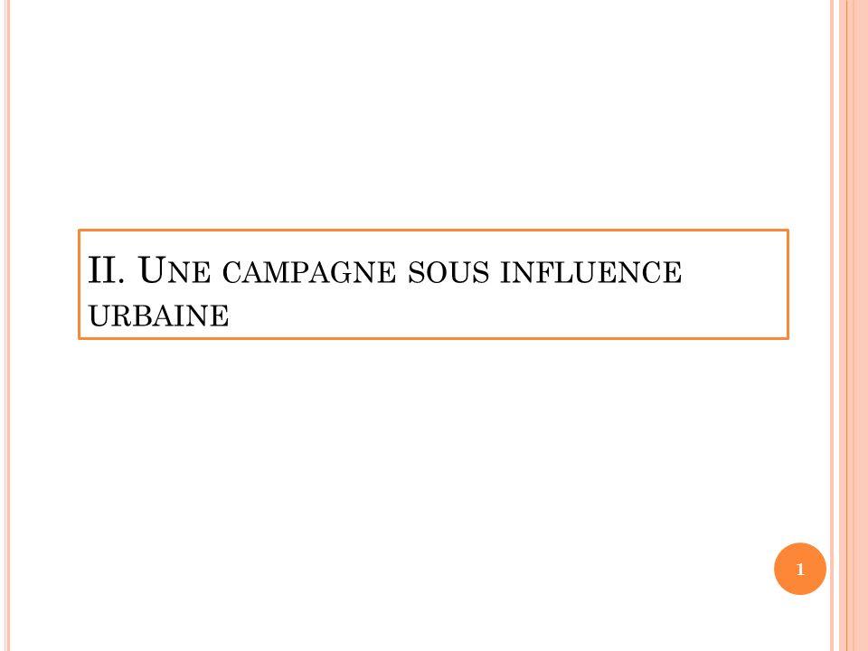 II. U NE CAMPAGNE SOUS INFLUENCE URBAINE 1