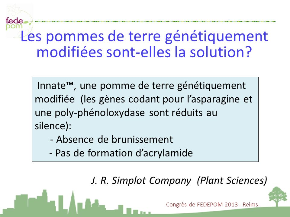 Congrès de FEDEPOM 2013 - Reims- Les pommes de terre génétiquement modifiées sont-elles la solution? Innate, une pomme de terre génétiquement modifiée