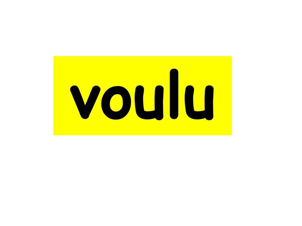 voulu