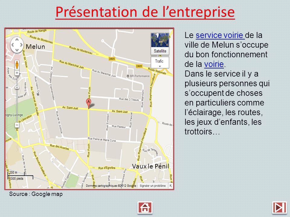 Présentation de lentreprise Melun Vaux le Pénil Source : Google map Le service voirie de la ville de Melun soccupe du bon fonctionnement de la voirie.