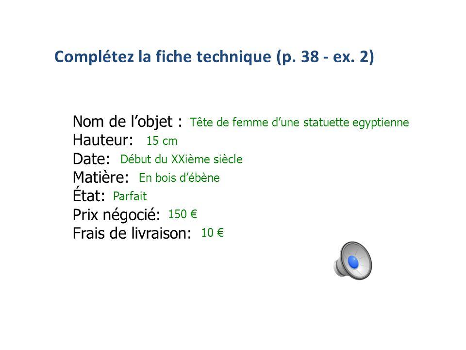 Complétez la fiche technique (p.38 - ex.