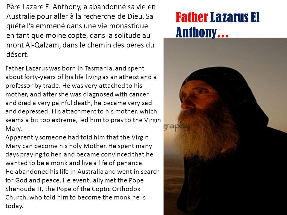 Père Lazare El Anthony, a abandonné sa vie en Australie pour aller à la recherche de Dieu.