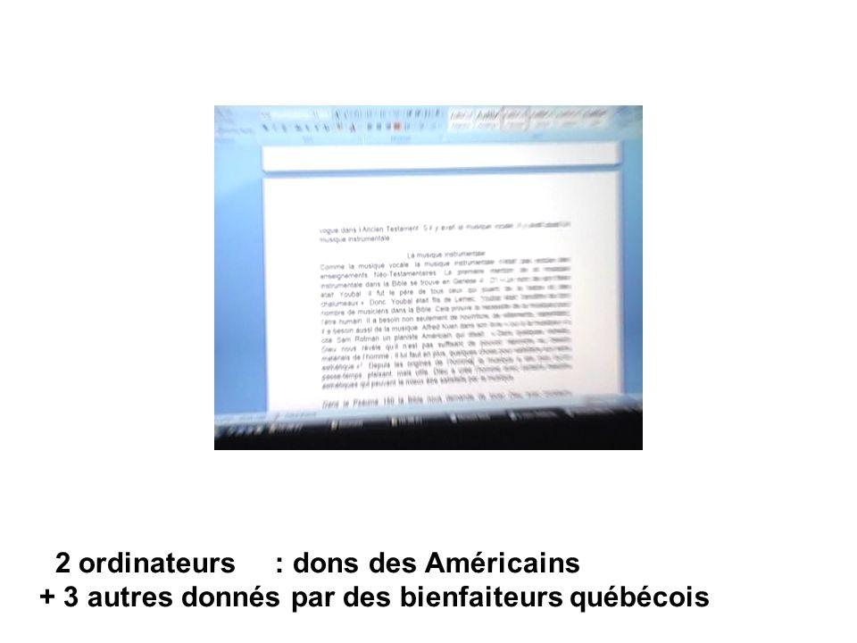 2 ordinateurs : dons des Américains + 3 autres donnés par des bienfaiteurs québécois