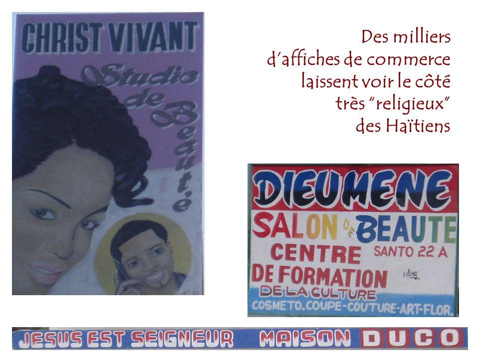Des milliers daffiches de commerce laissent voir le côté très religieux des Haïtiens