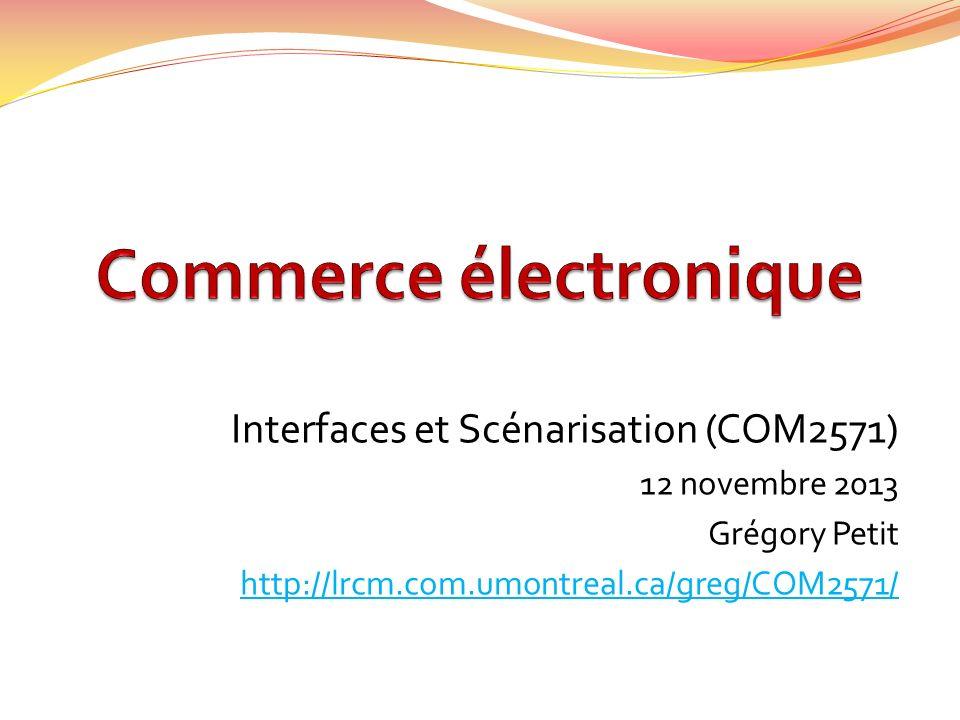 Interfaces et Scénarisation (COM2571) 12 novembre 2013 Grégory Petit http://lrcm.com.umontreal.ca/greg/COM2571/