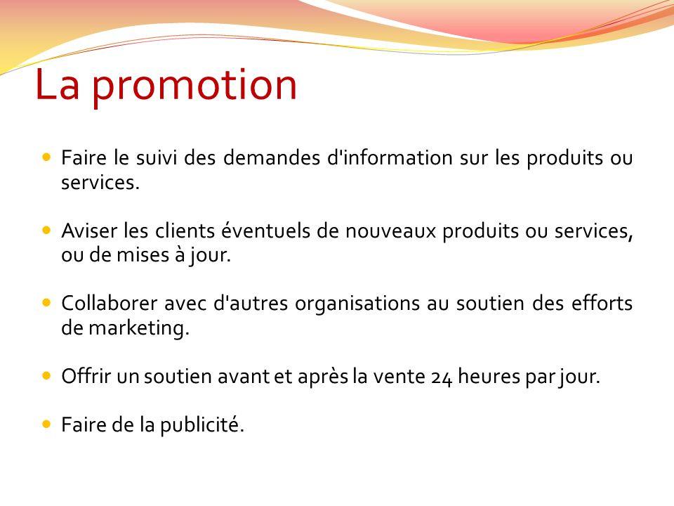 La promotion Faire le suivi des demandes d information sur les produits ou services.