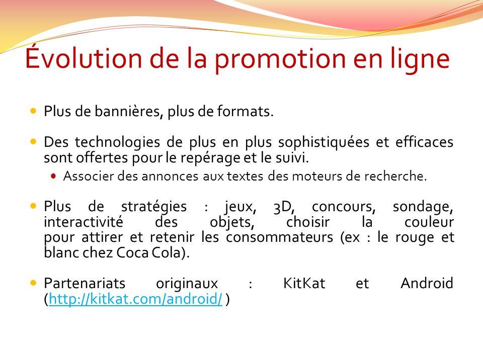 Évolution de la promotion en ligne Plus de bannières, plus de formats.