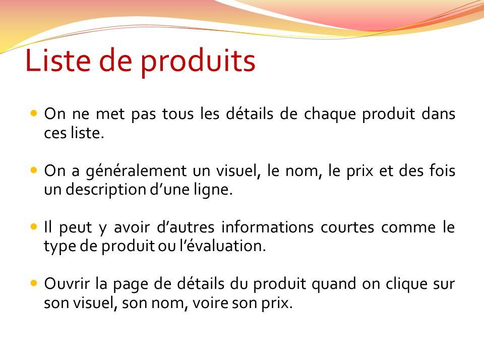 Liste de produits On ne met pas tous les détails de chaque produit dans ces liste.