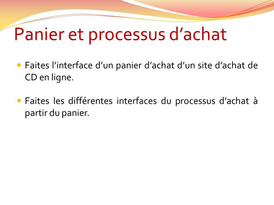 Panier et processus dachat Faites linterface dun panier dachat dun site dachat de CD en ligne.