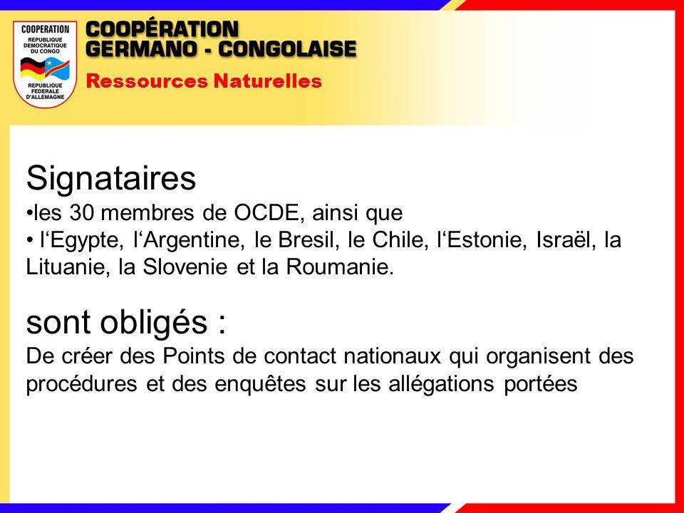Ressources Naturelles Signataires les 30 membres de OCDE, ainsi que lEgypte, lArgentine, le Bresil, le Chile, lEstonie, Israël, la Lituanie, la Slovenie et la Roumanie.