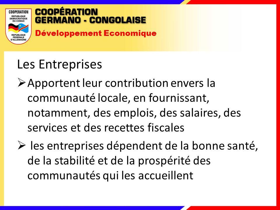 Développement Economique Les Entreprises Apportent leur contribution envers la communauté locale, en fournissant, notamment, des emplois, des salaires, des services et des recettes fiscales les entreprises dépendent de la bonne santé, de la stabilité et de la prospérité des communautés qui les accueillent