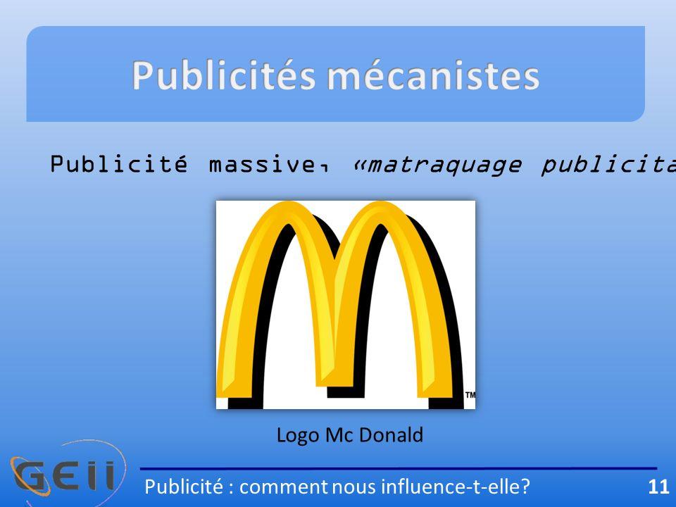 Publicité massive, «matraquage publicitaire» Logo Mc Donald Publicité : comment nous influence-t-elle.