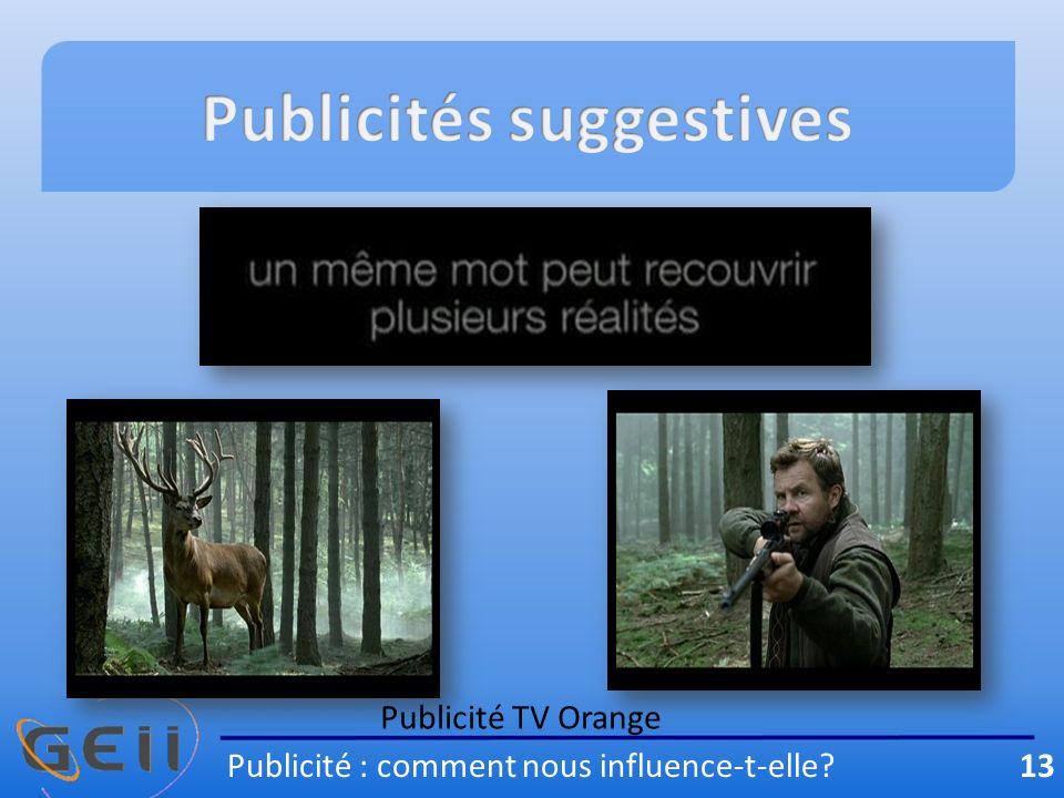 Publicité TV Orange Publicité : comment nous influence-t-elle? 13