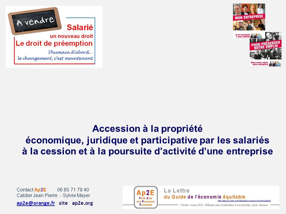 Contact Ap2E 06 85 71 79 40 Caldier Jean Pierre - Sylvie Mayer ap2e@orange.fr ap2e@orange.fr site ap2e.org Accession à la propriété économique, juridi