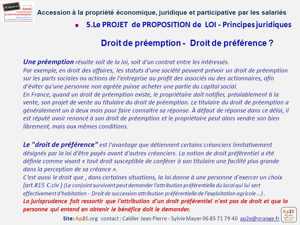 Site: Ap2E.org contact : Caldier Jean Pierre - Sylvie Mayer 06 85 71 79 40 ap2e@orange.frap2e@orange.fr Une préemption résulte soit de la loi, soit d'