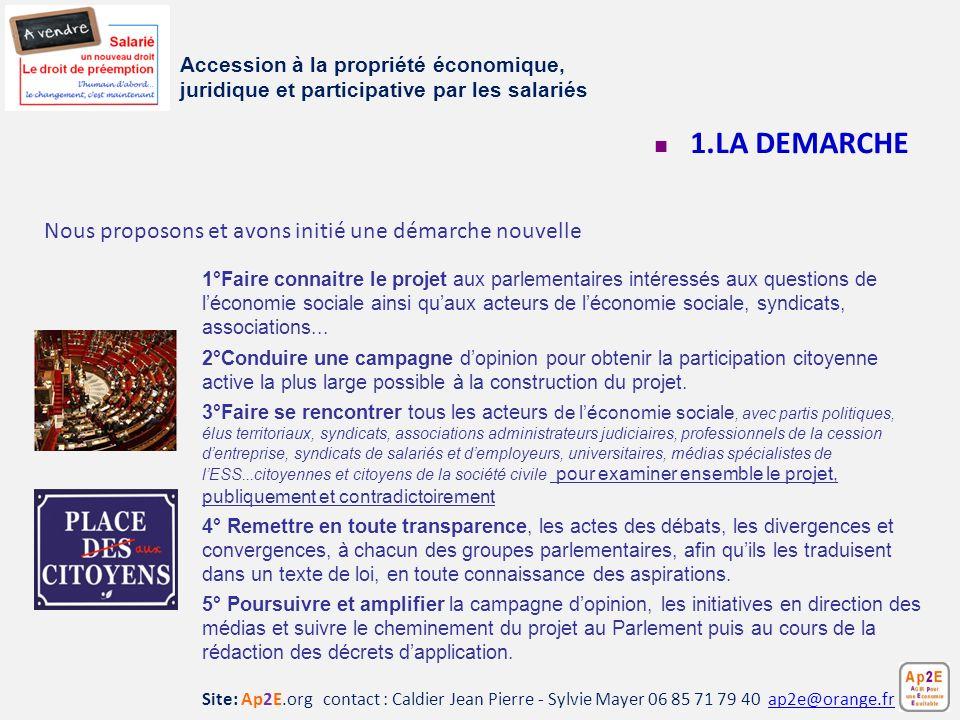 Site: Ap2E.org contact : Caldier Jean Pierre - Sylvie Mayer 06 85 71 79 40 ap2e@orange.frap2e@orange.fr 1.LA DEMARCHE 1°Faire connaitre le projet aux