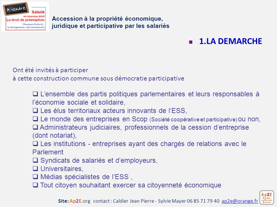 Site: Ap2E.org contact : Caldier Jean Pierre - Sylvie Mayer 06 85 71 79 40 ap2e@orange.frap2e@orange.fr 1.LA DEMARCHE Lensemble des partis politiques