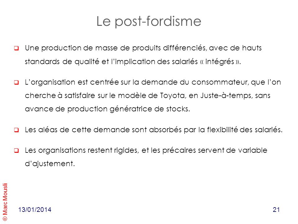 ® Marc Mousli Le post-fordisme Une production de masse de produits différenciés, avec de hauts standards de qualité et limplication des salariés « int