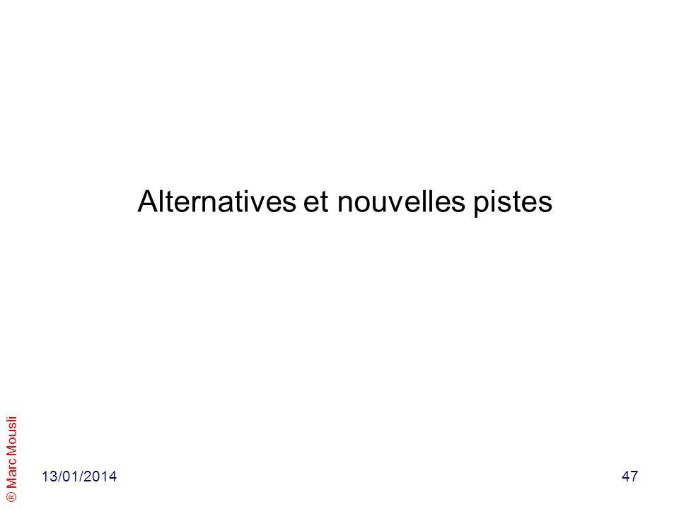 ® Marc Mousli Alternatives et nouvelles pistes 13/01/201447