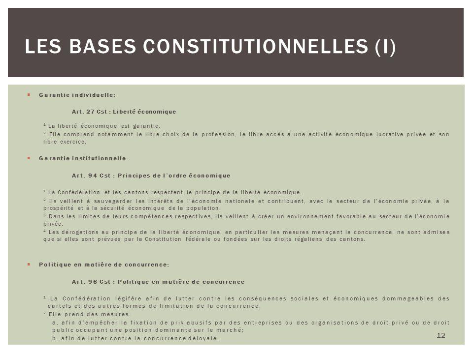Garantie individuelle: Art. 27 Cst : Liberté économique 1 La liberté économique est garantie. 2 Elle comprend notamment le libre choix de la professio