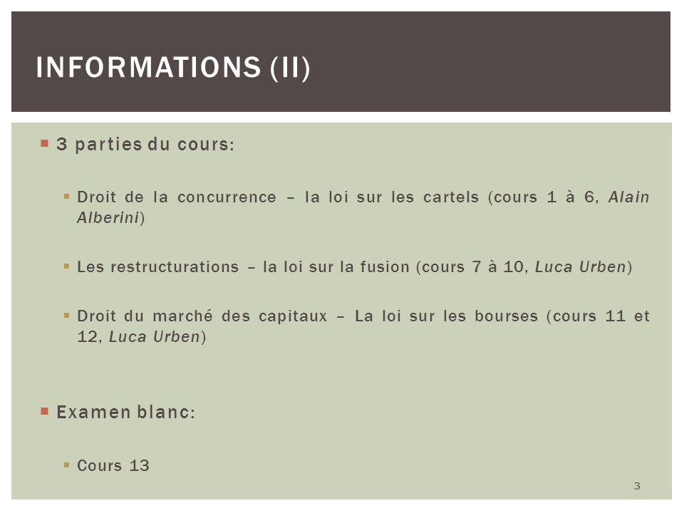 3 parties du cours: Droit de la concurrence – la loi sur les cartels (cours 1 à 6, Alain Alberini) Les restructurations – la loi sur la fusion (cours