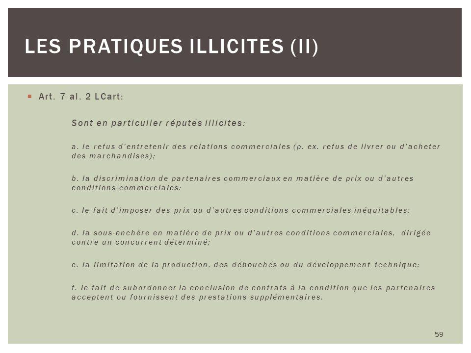 Art. 7 al. 2 LCart: Sont en particulier réputés illicites: a. le refus dentretenir des relations commerciales (p. ex. refus de livrer ou dacheter des