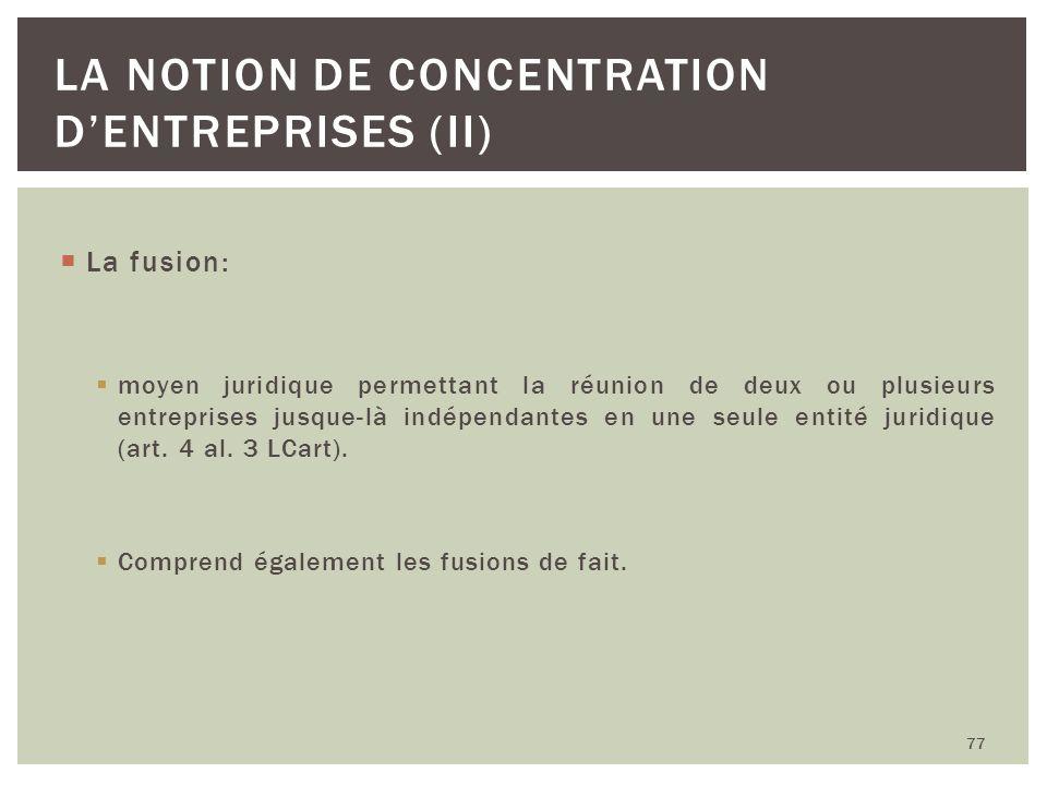 La fusion: moyen juridique permettant la réunion de deux ou plusieurs entreprises jusque-là indépendantes en une seule entité juridique (art. 4 al. 3