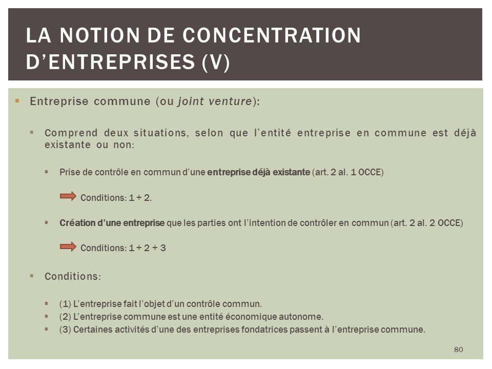 Entreprise commune (ou joint venture): Comprend deux situations, selon que lentité entreprise en commune est déjà existante ou non: Prise de contrôle