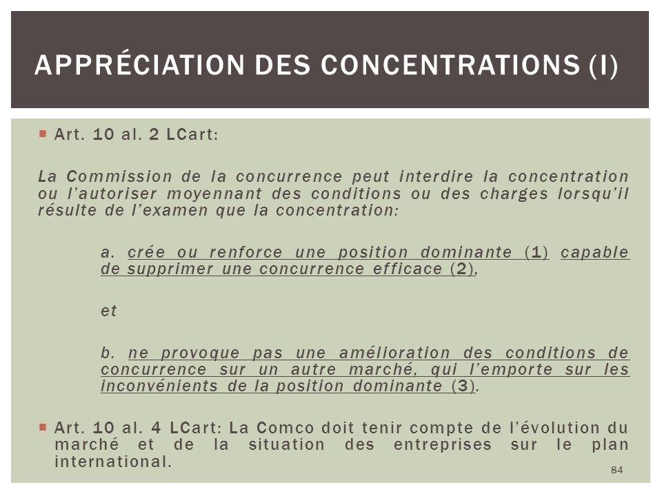 Art. 10 al. 2 LCart: La Commission de la concurrence peut interdire la concentration ou lautoriser moyennant des conditions ou des charges lorsquil ré