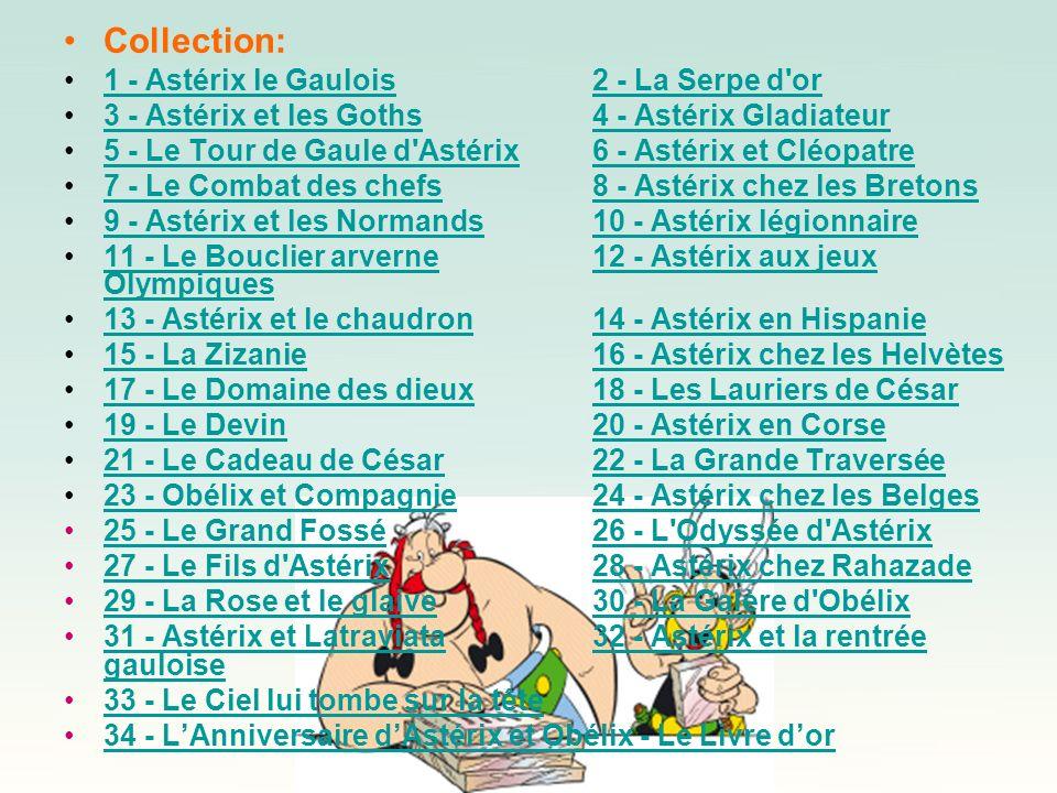 Collection: 1 - Astérix le Gaulois2 - La Serpe d'or1 - Astérix le Gaulois2 - La Serpe d'or 3 - Astérix et les Goths4 - Astérix Gladiateur3 - Astérix e