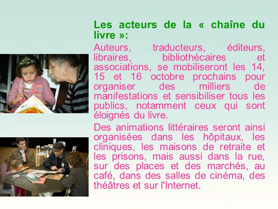 Les acteurs de la « chaîne du livre »: Auteurs, traducteurs, éditeurs, libraires, bibliothécaires et associations, se mobiliseront les 14, 15 et 16 oc
