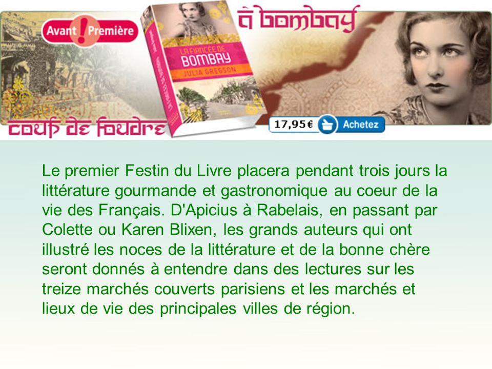 Le premier Festin du Livre placera pendant trois jours la littérature gourmande et gastronomique au coeur de la vie des Français. D'Apicius à Rabelais