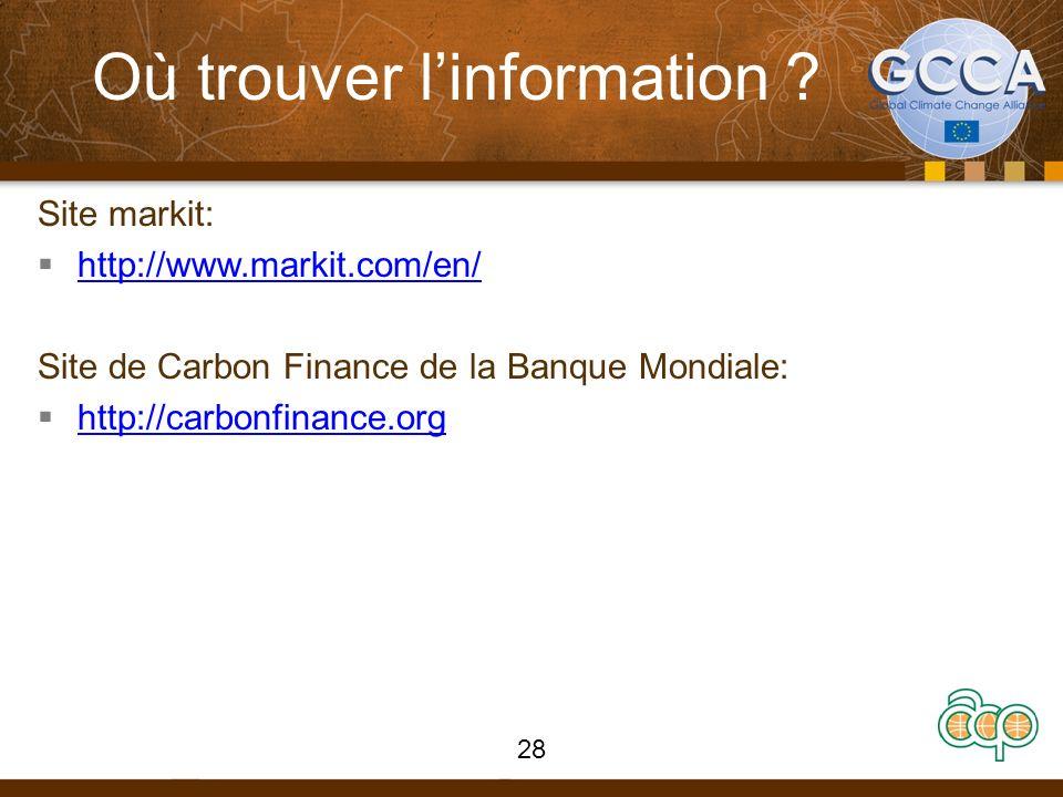 Où trouver linformation ? Site markit: http://www.markit.com/en/ Site de Carbon Finance de la Banque Mondiale: http://carbonfinance.org 28