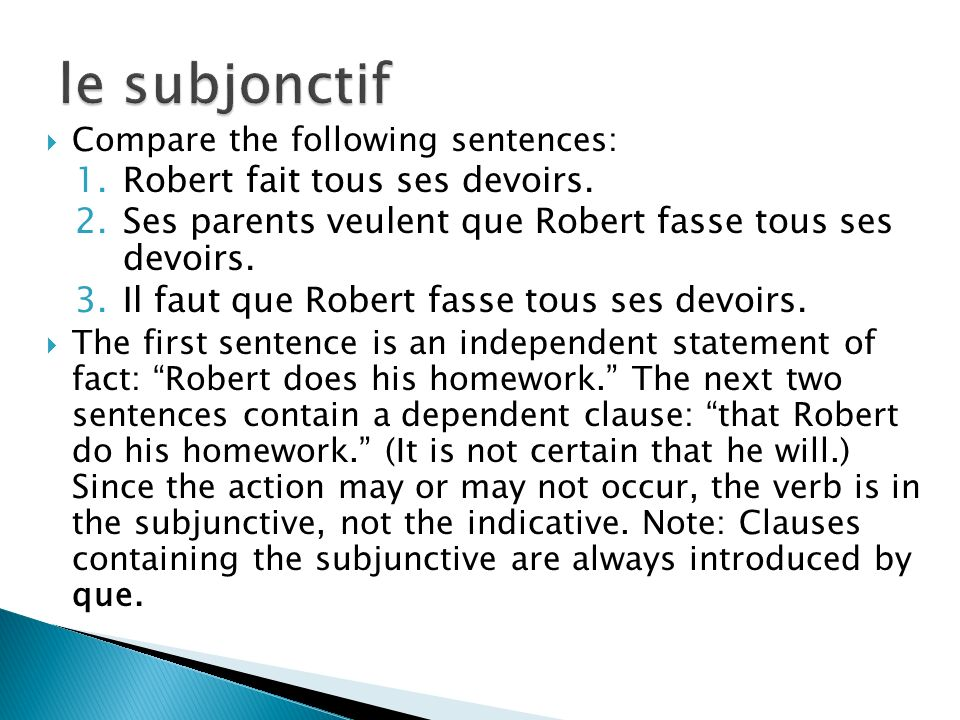 The present subjunctive is formed by dropping the –ent ending from the 3 rd person plural form of the present indicative.