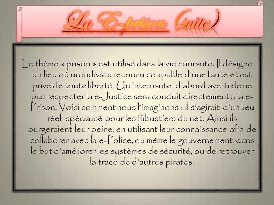 Le thème « prison » est utilisé dans la vie courante.