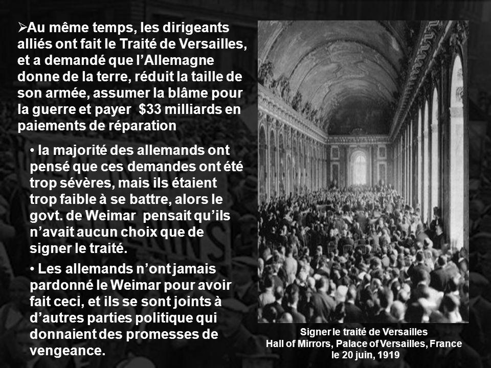 Au même temps, les dirigeants alliés ont fait le Traité de Versailles, et a demandé que lAllemagne donne de la terre, réduit la taille de son armée, a
