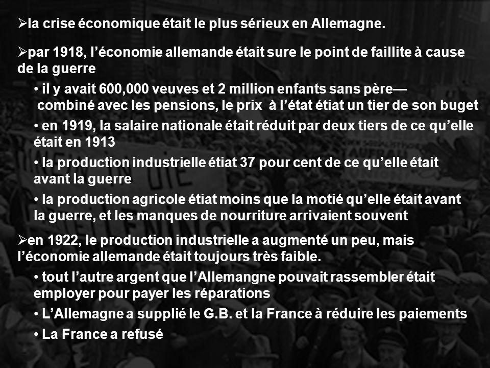 en 1923, lorsque les autres pays ont commencé une période de prospérité éconmique, la crise était à sa plus grande taile en Allemagne en 1923, lAllemagne ne pouvait pas faire son paiement en entier Le Ruhr avait 80% des usines de lAllemagne.