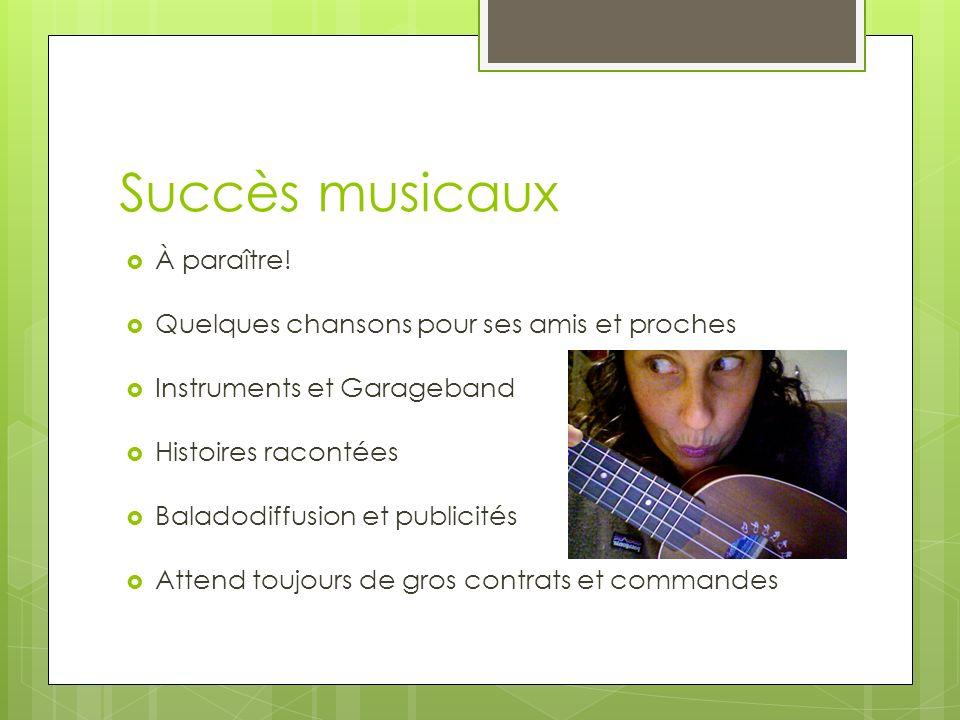 Succès musicaux À paraître.