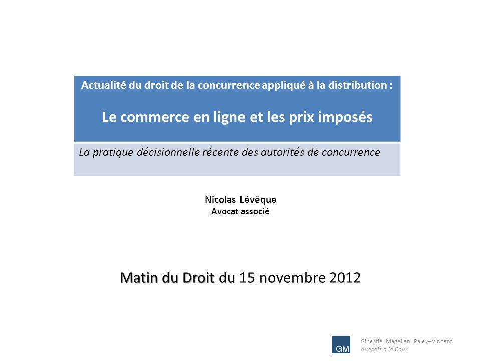 Ginestié Magellan Paley–Vincent Avocats à la Cour 1 Nicolas Lévêque Avocat associé Matin du Droit Matin du Droit du 15 novembre 2012 Actualité du droi