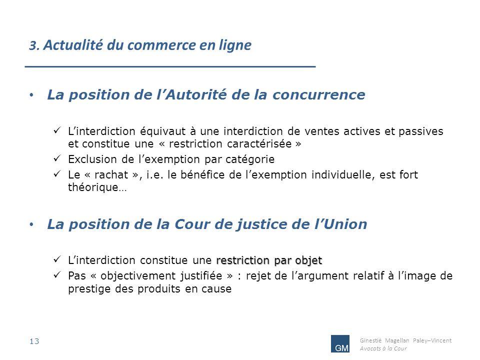 Ginestié Magellan Paley–Vincent Avocats à la Cour 3. Actualité du commerce en ligne 13 La position de lAutorité de la concurrence Linterdiction équiva
