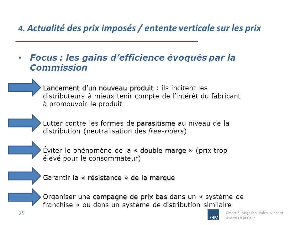 Ginestié Magellan Paley–Vincent Avocats à la Cour 4. Actualité des prix imposés / entente verticale sur les prix 25 Focus : les gains defficience évoq