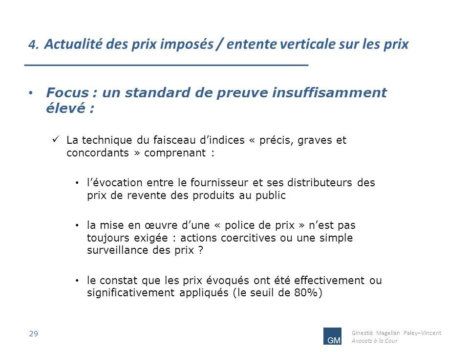 Ginestié Magellan Paley–Vincent Avocats à la Cour 4. Actualité des prix imposés / entente verticale sur les prix 29 Focus : un standard de preuve insu