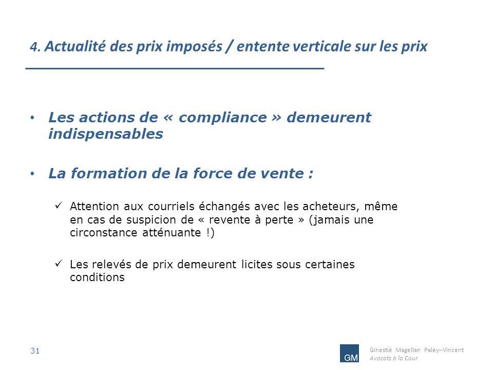 Ginestié Magellan Paley–Vincent Avocats à la Cour 4. Actualité des prix imposés / entente verticale sur les prix 31 Les actions de « compliance » deme