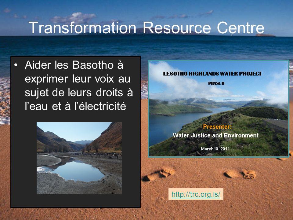 Transformation Resource Centre Aider les Basotho à exprimer leur voix au sujet de leurs droits à leau et à lélectricité http://trc.org.ls/