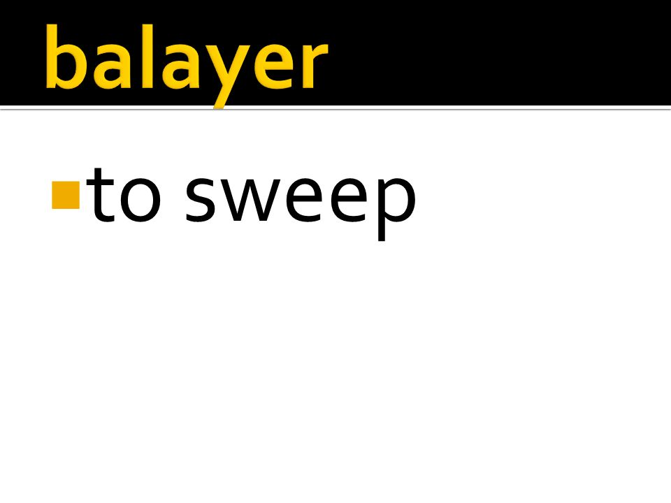 to sweep