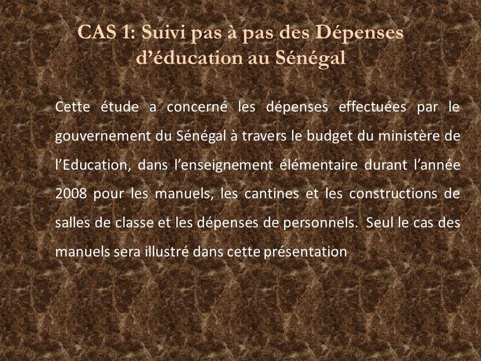 CAS 1: Suivi pas à pas des Dépenses déducation au Sénégal Cette étude a concerné les dépenses effectuées par le gouvernement du Sénégal à travers le b
