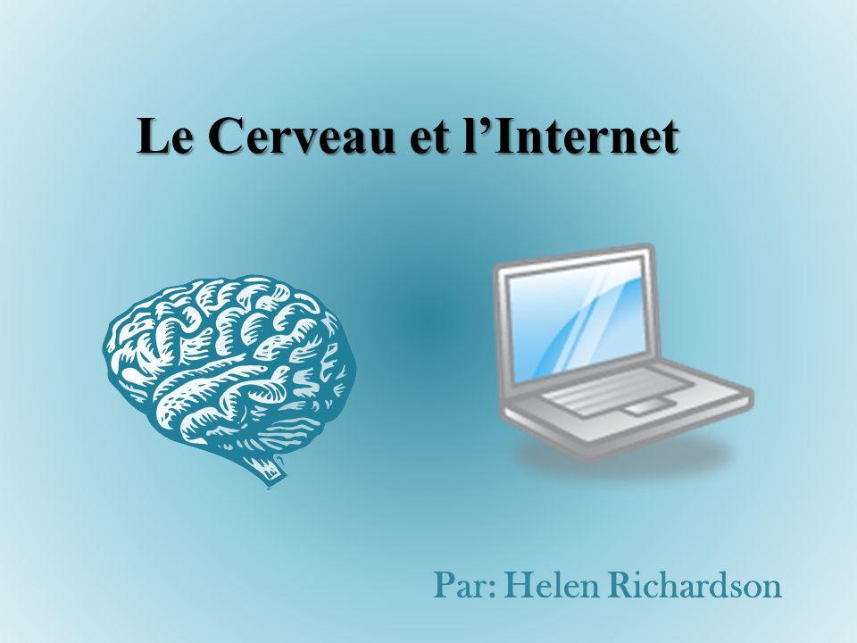 Le Cerveau et lInternet Par: Helen Richardson