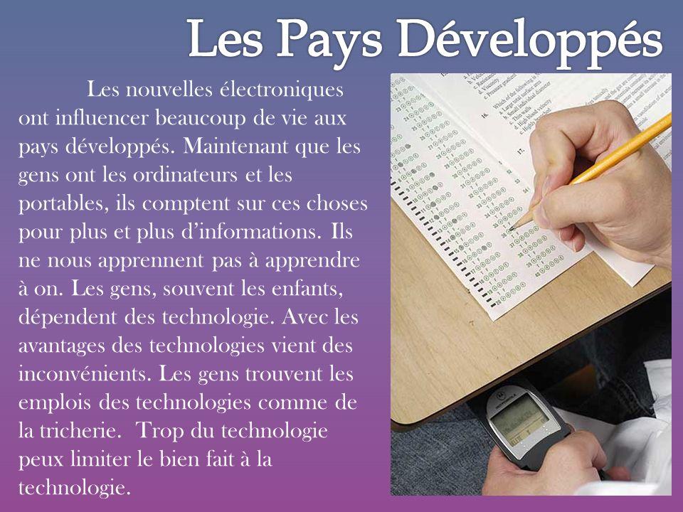 Les nouvelles électroniques ont influencer beaucoup de vie aux pays développés.