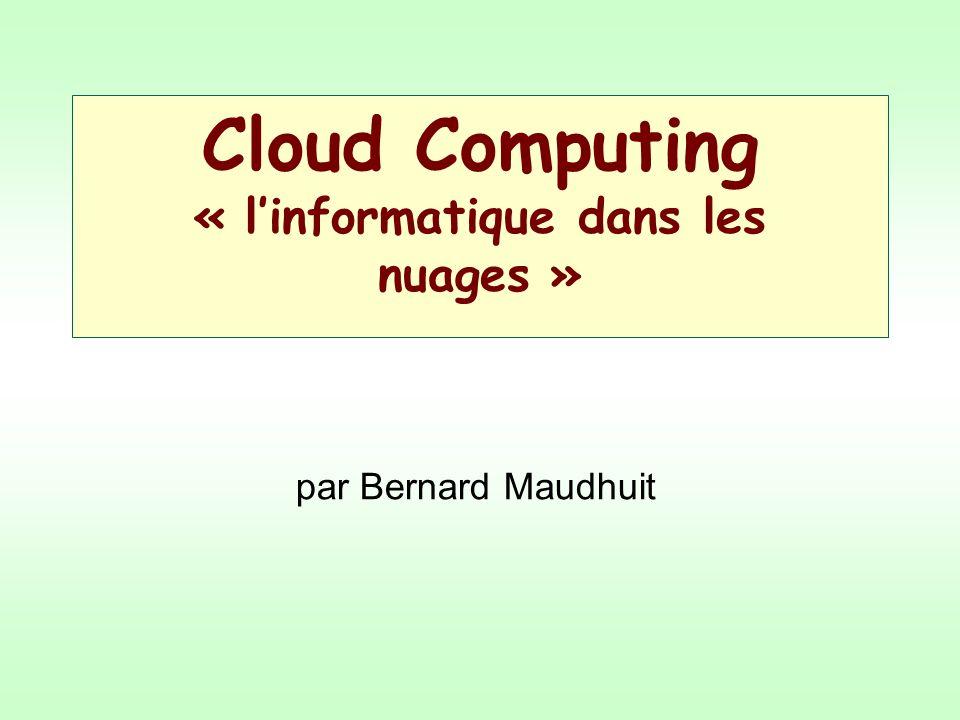 Cloud Computing « linformatique dans les nuages » par Bernard Maudhuit